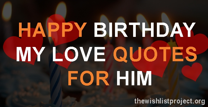 Happy Birthday My Love Quotes For Him